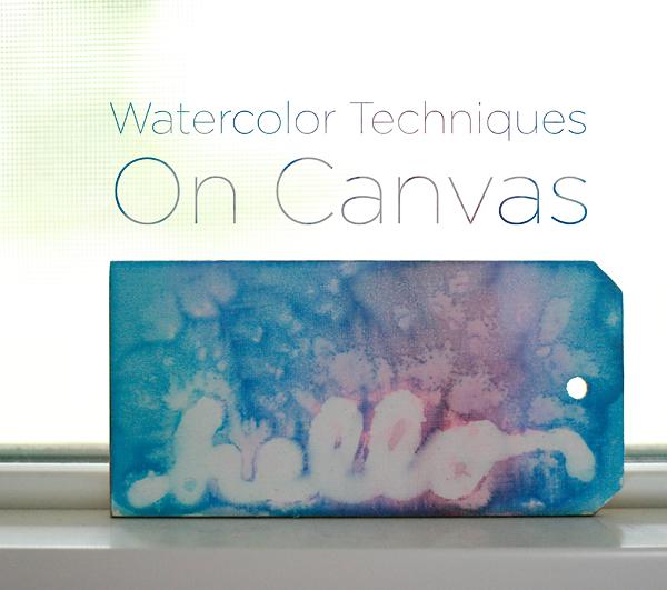 Watercolor Techniques on Canvas